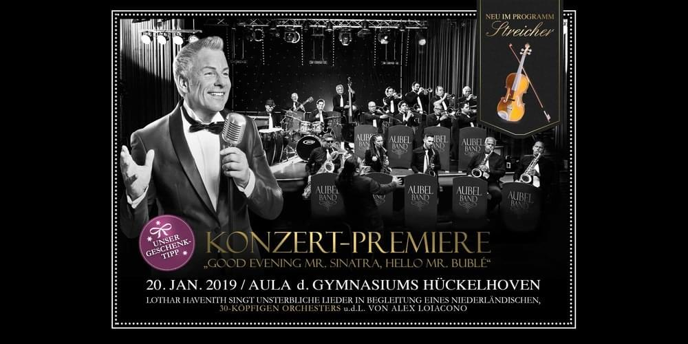 Tickets Good Evening Mr. Sinatra, Hello Mr. Bublé, Konzert-Premiere mit einem 30-köpfigen Swing Orchester in Hückelhoven